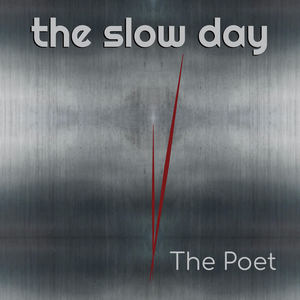 The Slow Day - The Poet