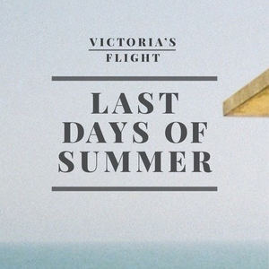 Victoria's Flight - Last Days of Summer (Radio Edit)