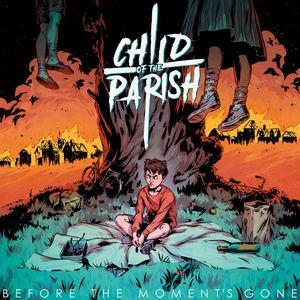 ChildOfTheParish - Before The Moments Gone