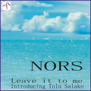 Nors - Leave it to me