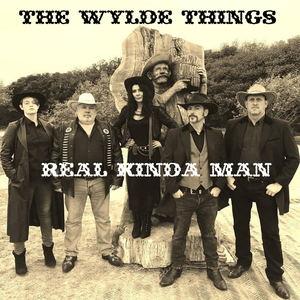 The Wylde Things - Real Kinda Man