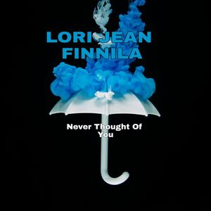 Lori Jean Finnila - Never Thought of You