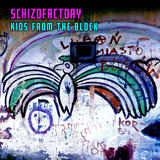 SCHIZOFACTORY - Kids From the Block