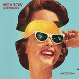 HIGH/LOW - Sleepwalker