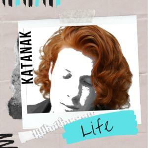 KATANAK - Life
