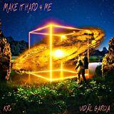 KRx - Make It Hard 4 Me Ft. Vidal Garcia