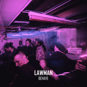 LAWMAN - Behave