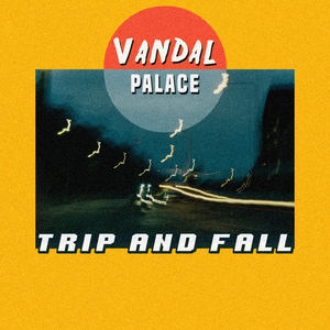Vandal Palace - Trip and Fall