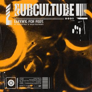 Subculture - Gunning For Fees feat. Goya Gumbani & Grand Pax