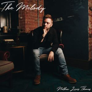 Nathan Lewis Thomas - The Melody