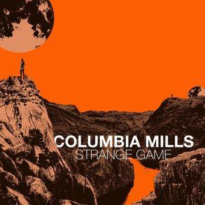 COLUMBIA MILLS - Strange Game