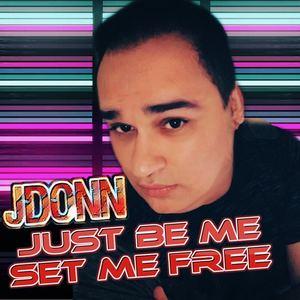 JDonn - Just Be Me, Set Me Free