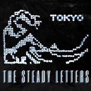 The Steady Letters - Tokyo