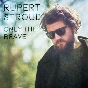 Rupert Stroud - Only The Brave