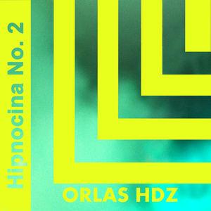 Orlas Hdz -  Hipnocina No. 2