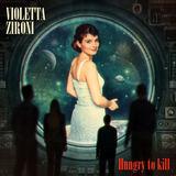 Violetta Zironi - Hungry To Kill