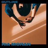 Ria Moran - Outline