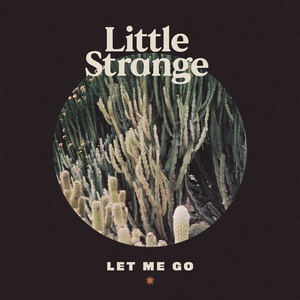 Little Strange - Let Me Go