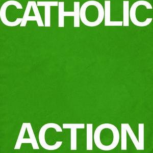 Catholic Action - One of Us