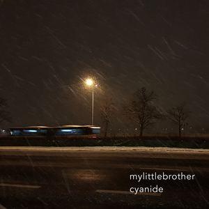 mylittlebrother - Cyanide