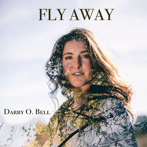 Darby Bell - Fly Away