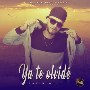 Latin Will - Ya Te Olvide