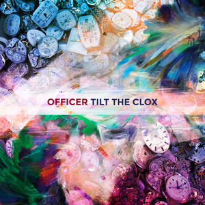 Officer - Tilt The Clox