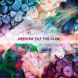 Officer - Tilt The Clox
