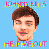 Johnny Kills - Help Me Out
