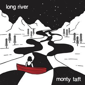 Monty Taft - Long River