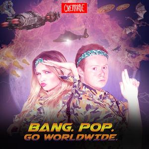 Cherryade - Bang. Pop. Go Worldwide.