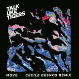 Talk Like Tigers - Move - Cécile Desnos Remix