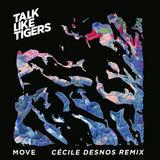 Talk Like Tigers - Move - Cécile Desnos Remix