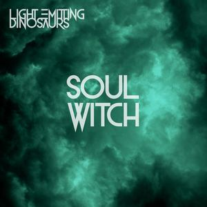 Light Emitting Dinosaurs - Soul Witch