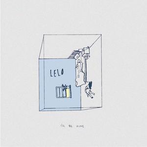 LELO - I'll Be Fine