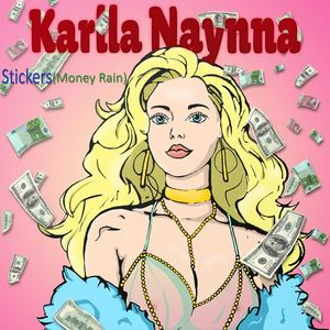 Karlla Naynna - Stickers (Money Rain)