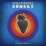 Certain Animals - Strawberry Sunset