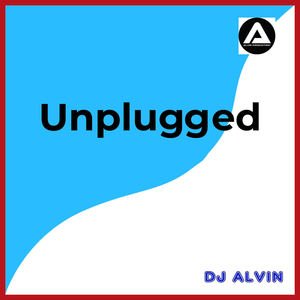 AlvinProduction - DJ Alvin - Unplugged