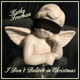 Kathy Freeman - I Don't Believe in Christmas