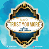 IzzyO - Trust You More