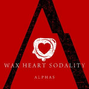 WaxHeartSodality - Alphas