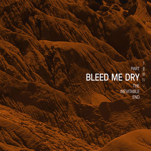 MALMØ - Bleed Me Dry: The Inevitable End, Part II
