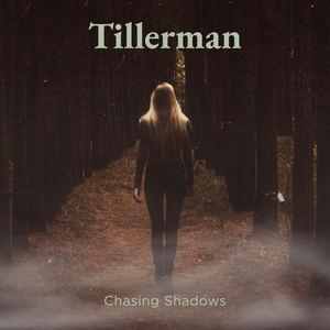 Tillerman - Chasing Shadows