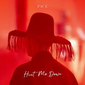 Pace - Hunt Me Down