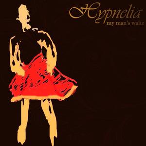 Hypnelia - My Man's Waltz