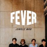 FEVER - Jungle Man