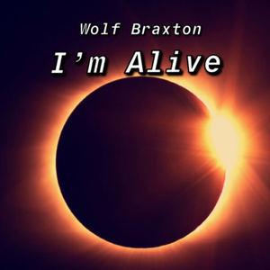 Wolf Braxton - I'm Alive