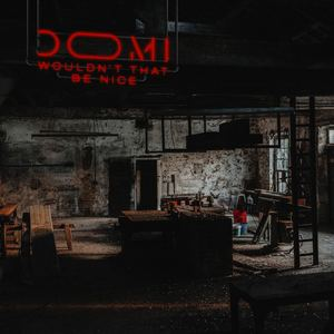DOMI - Wouldn't That Be Nice