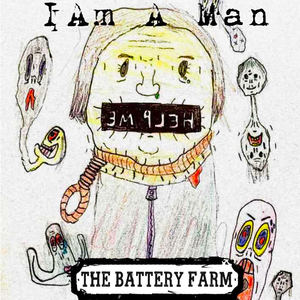 The Battery Farm - I Am a Man