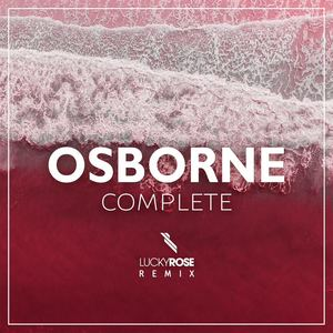 Osborne - Osborne - Complete (Lucky Rose Remix)